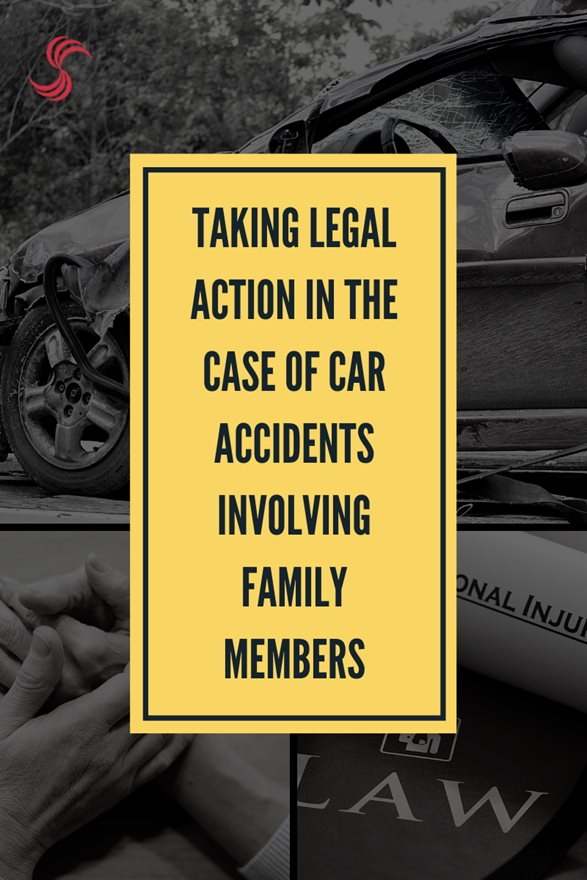 Taking Legal Action in the Case of Car Accidents Involving Family Members