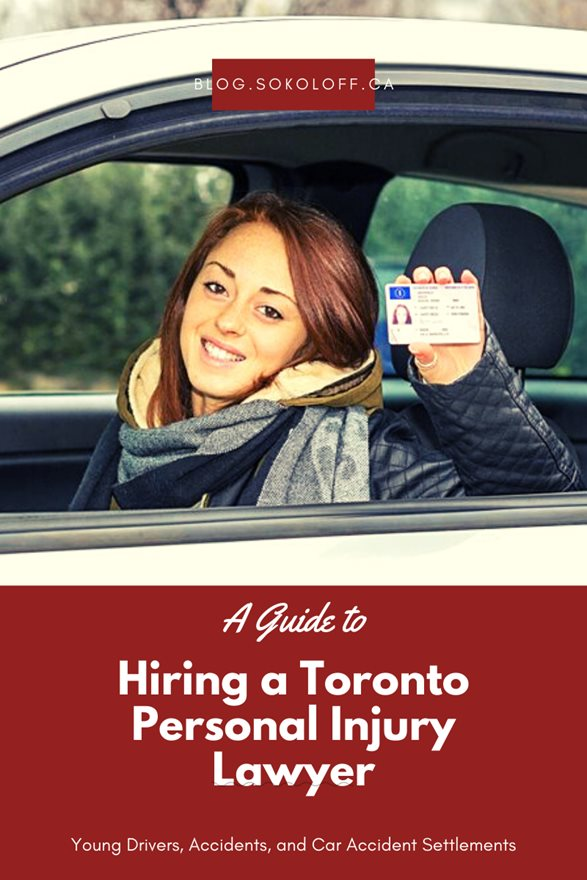 Hiring a Toronto Personal Injury Lawyer Young Drivers Accidents and Car Accident Settlements